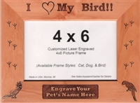 "4 x 6 Genuine Red Alder Picture Frame - ""I Love My Bird"""