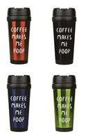 Coffee Makes Me Poop 16 oz. Travel Mug