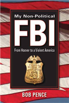 My Non-Political FBI From Hoover to a Violent America