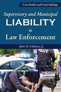 Supervisory and Municipal Liability in Law Enforcement