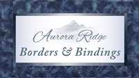 Aurora Ridge Individual Block Border and Binding Pack