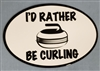 I'd Rather Be Curling Magnet