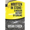 """Written in Stone: A Modern History of Curling"""