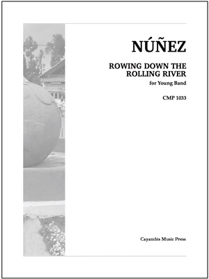 Nunez, Rowing Down the Rolling River