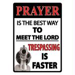 Rivers Edge 16in Prayer Is The Best Way Tin Sign