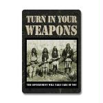 Rivers Edge 16in Turn In Your Weapons Tin Sign