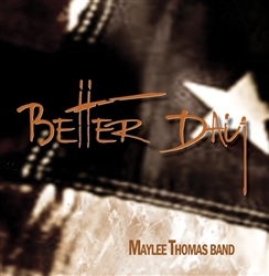 Maylee Thomas Band Better Day Enhanced CD at The Guitar Sanctuary