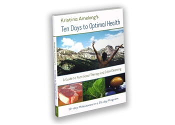 Kristina Amelong's Ten Days to Optimal Health