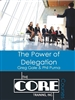 CORE Course - The Power of Delegation
