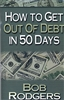 How To Get Out Of Debt In 50 Days