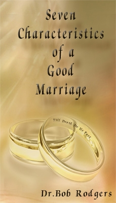 Seven Characteristics Of A Good Marriage