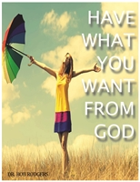 HAVE WHAT YOU WANT FROM GOD CD