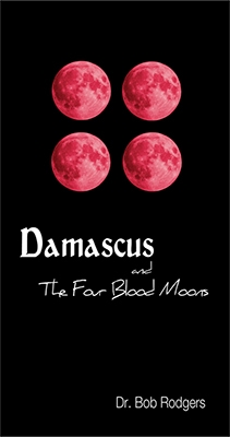 Damascus And The Four Blood Moons