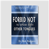 Forbid Not To Speak With Other Tongues