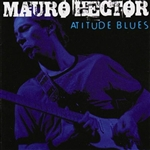 Mauro Hector, Atitude Blues - CD