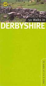 50 Walks in Derbyshire by The Automobile Association