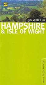 50 Walks in Hampshire and Isle of Wight by The Automobile Association