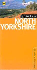 50 Walks in North Yorkshire by The Automobile Association