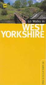 50 Walks in West Yorkshire by The Automobile Association