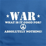 War, What Is It Good For? Absolutely Nothing! T-Shirt - 60's, Soul, Edwin Star, Retro, Various Cols, Protest, Top, Tee, Tshirt, Vintage Style, 1960's, 1970's, Vietnam