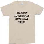 'Be Kind To Animals, Don't Eat Them' T-Shirt - Vegan, Protest, Various Colours, Veggie, Vegetarian, Top, Tshirt, Retro, 1970s