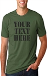 Your Text Here T-shirt - Custom Print, Personalised, Army Font, Various Sizes/Colours