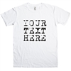 Your Text Here T-shirt - Custom Print, Personalised, Royal Pain Font, Various Sizes/Colours