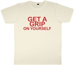 'Get A Grip On Yourself' T-Shirt - Slogan, Punk, 1970's, Various Sizes/Colours