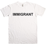 Immigrant T-shirt - Protest, Political, Various Sizes/Colours