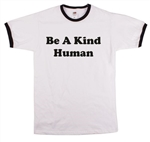 'Be A Kind Human' T-Shirt - Be Nice, Various Colour Ringer TShirts, S-XXL, Kindness, Positive Slogan T Shirt,