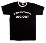 'Turn On, Tune In, Log Out' Ringer Protest T-Shirt, Drop Out, Counter Culture, Social Media, Internet