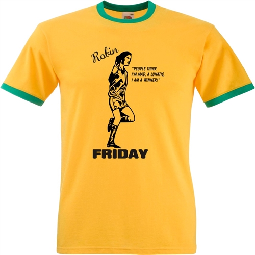 70a05667d Robin Friday Ringer T-shirt - 'People Say I'm Mad, A Lunatic, I Am A  Winner', Football, 70's, Rock'n'Roll - All Sizes, Various Colours