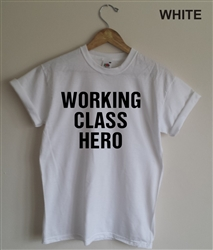 Working Class Hero T-shirt - As Worn By John Lennon, All Sizes/Various Colours