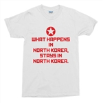 What Happens In North Korea, Stays In North Korea T-Shirt - Travel, Holiday, Humour, Various Sizes/Colours