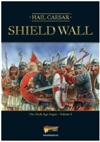 Warlord Games - Shield Wall - Hail Caesar Dark Ages Sagas Vol 1 Hail Caesar SUPPLEMENT
