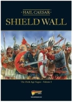 Warlord Games - Shield Wall - Hail Caesar Dark Ages Sagas Vol 1