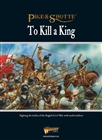 Warlord Games - Pike and Shotte To Kill a King Supplement