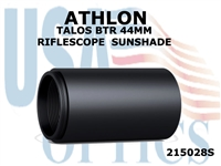 ATHLON TALOS BTR and MIDAS TAC 44mm RIFLESCOPE SUNSHADE  -  BLACK