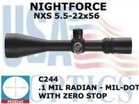 NIGHTFORCE NXS 5.5-22x56 MIL DOT WITH ZERO STOP<STRONG><FONT COLOR = RED>THIS ITEM HAS BEEN DISCONTINUED BY NIGHTFORCE</FONT></STRONG><BR>