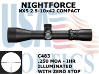 NIGHTFORCE NXS 2.5-10X42 COMPACT IHR ILLUMINATED WITH ZERO STOP<STRONG><FONT COLOR = RED>THIS ITEM HAS BEEN DISCONTINUED BY NIGHTFORCE</FONT></STRONG><BR>
