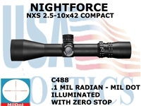 NIGHTFORCE NXS 2.5-10X42 COMPACT MIL DOT ILLUMINATED W/ ZERO STOP<STRONG><FONT COLOR = RED>THIS ITEM HAS BEEN DISCONTINUED BY NIGHTFORCE</FONT></STRONG><BR>