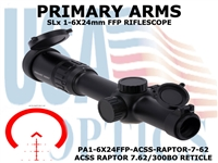 PRIMARY ARMS SLx 1-6x24mm FFP RIFLE SCOPE - ACSS RAPTOR 7.62/300BO RETICLE