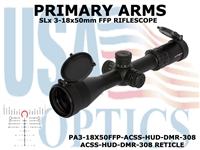 PRIMARY ARMS SLx 3-18x50mm FFP RIFLE SCOPE - ILLUMINATED ACSS-HUD-DMR-308 RETICLE