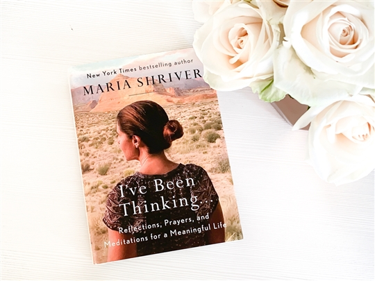 "Maria Shriver's, ""I've Been Thinking"""