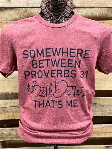 Somewhere Between Proverbs 31 & Beth Dutton  That's Me