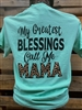 My Greatest Blessings Call Me Mama