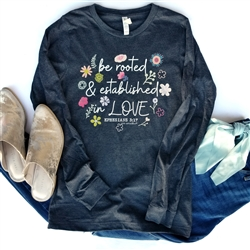 Be Rooted and Established in Love long sleeve t shirt. Southern boutique wholesale graphic tee clothing by Pink Armadillos. Printed on our super soft Bella Canvas tees.
