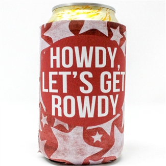 It's a party with this fun rowdy koozie!