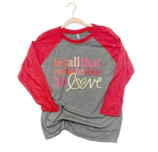 Let All That You Do Be Done In Love t shirt. Southern boutique wholesale graphic tee clothing by Pink Armadillos. Printed on our super soft Bella Canvas tees.