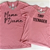Mama Of Drama...Tiny Teenager....Mommy and Me Matching Set of 2 Shirts